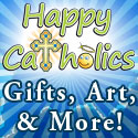 Happy Catholics - Catholic Gifts, Art, and More!